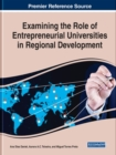Examining the Role of Entrepreneurial Universities in Regional Development - Book