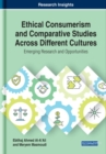 Ethical Consumerism and Comparative Studies Across Different Cultures : Emerging Research and Opportunities - Book