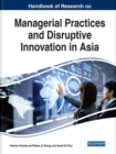 Handbook of Research on Managerial Practices and Disruptive Innovation in Asia - Book