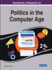 Handbook of Research on Politics in the Computer Age - Book