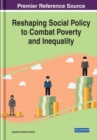 Reshaping Social Policy to Combat Poverty and Inequality - Book