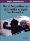 Global Perspectives on Victimization Analysis and Prevention - Book
