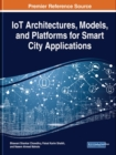 IoT Architectures, Models, and Platforms for Smart City Applications - Book