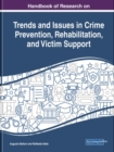 Handbook of Research on Trends and Issues in Crime Prevention, Rehabilitation, and Victim Support - Book