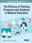 Handbook of Research on the Efficacy of Training Programs and Systems in Medical Education - Book
