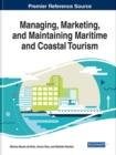 Managing, Marketing, and Maintaining Maritime and Coastal Tourism - Book