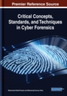 Critical Concepts, Standards, and Techniques in Cyber Forensics - Book