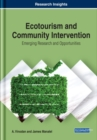 Ecotourism and Community Intervention : Emerging Research and Opportunities - Book