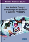 New Aesthetic Thought, Methodology, and Structure of Systemic Philosophy - Book