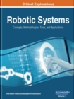 Robotic Systems : Concepts, Methodologies, Tools, and Applications - Book