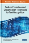 Feature Extraction and Classification Techniques for Text Recognition - Book