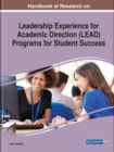 Handbook of Research on Leadership Experience for Academic Direction (LEAD) Programs for Student Success - Book