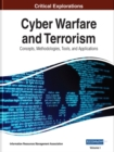 Cyber Warfare and Terrorism : Concepts, Methodologies, Tools, and Applications - Book