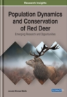 Population Dynamics and Conservation of Red Deer : Emerging Research and Opportunities - Book