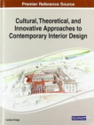 Cultural, Theoretical, and Innovative Approaches to Contemporary Interior Design - Book