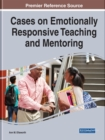 Cases on Emotionally Responsive Teaching and Mentoring - Book