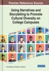 Using Narratives and Storytelling to Promote Cultural Diversity on College Campuses - Book