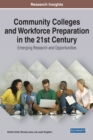 Community Colleges and Workforce Preparation in the 21st Century - Book