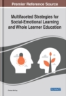 Multifaceted Strategies for Social-Emotional Learning and Whole Learner Education - Book