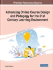Advancing Online Course Design and Pedagogy for the 21st Century Learning Environment - Book