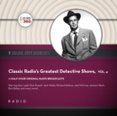 Classic Radio's Greatest Detective Shows, Vol. 4 - eAudiobook