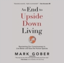 An End to Upside Down Living - eAudiobook