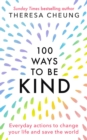 100 Ways to Be Kind : Everyday actions to change your life and save the world - eBook