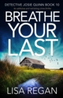 Breathe Your Last : An addictive and nail-biting crime thriller - eBook
