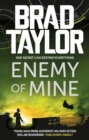 Enemy of Mine : A gripping military thriller from ex-Special Forces Commander and NYT Bestselling author Brad Taylor