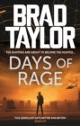 Days of Rage : A gripping military thriller from ex-Special Forces Commander and NYT Bestselling author Brad Taylor