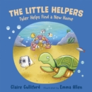 The Little Helpers: Tyler Helps Find a New Home - Book