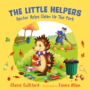 The Little Helpers: Hector Helps Clean Up the Park - Book