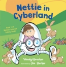 Nettie in Cyberland : introduce cyber security to your children - Book