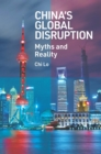 China's Global Disruption : Myths and Reality - Book