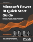 Microsoft Power BI Quick Start Guide : Bring your data to life through data modeling, visualization, digital storytelling, and more, 2nd Edition - eBook
