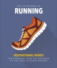 The Little Book of Running : Quips and tips for motivation - Book
