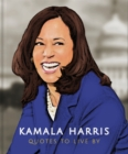 Kamala Harris: Quotes to Live by - Book