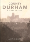 County Durham A Rare Insight - Book