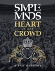 The Simple Minds - Heart Of The Crowd - Book