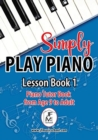 Simply Play Piano : Piano Tutor Book from Age 9 to Adult - Book