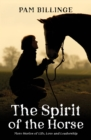 The Spirit of the Horse : More Stories of Life, Love and Leadership - Book