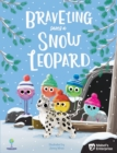 Braveling Saves A Snow Leopard - Book