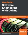 Hands-On Software Engineering with Golang : Move beyond basic programming to design and build reliable software with clean code - eBook