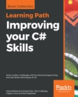 Improving your C# Skills : Solve modern challenges with functional programming and test-driven techniques of C# - eBook