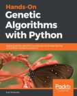 Hands-On Genetic Algorithms with Python : Applying genetic algorithms to solve real-world deep learning and artificial intelligence problems - eBook