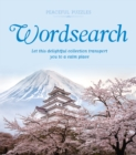 Peaceful Puzzles Wordsearch : Let This Delightful Collection Transport You to a Calm Place - Book