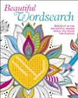 Beautiful Wordsearch : Colour in the Delightful Images While You Solve the Puzzles - Book