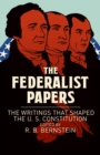 The Federalist Papers : The Writings that Shaped the U. S. Constitution - Book