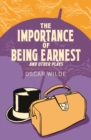 The Importance of Being Earnest and Other Plays - Book
