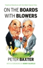 On the Boards with Blowers : Theatrical Adventures with Test Match Special Tales - Book